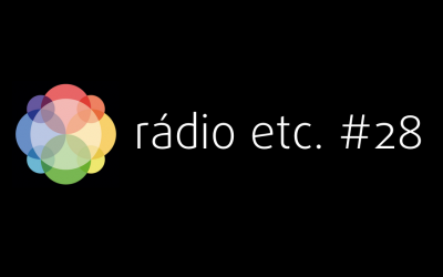Rádio Etc. #28 – Audiodança no Instituto de Cegos